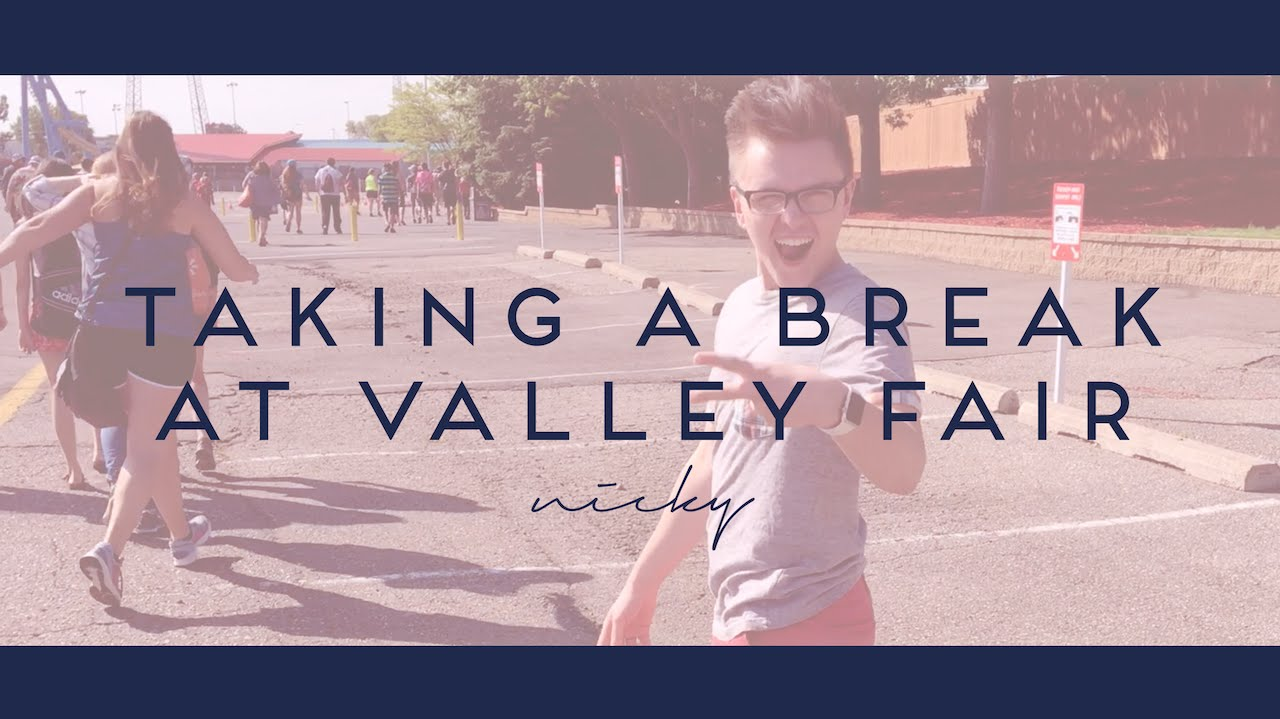 TAKING A BREAK AT VALLEY FAIR     |     nicky