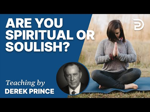 Who Am I? - Part 2 - Are You Spiritual Or Soulish?