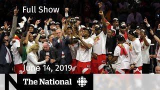 The National for June 15, 2019 — Toronto Raptors Win NBA Championship