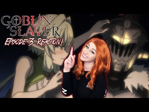 #SQUADGOALS GOBLIN SLAYER Episode 3 REACTION!