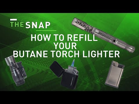 How To Fill A Butane Torch Lighter | The Snap
