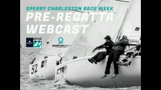 2017 Sperry Charleston Race Week Pre-Regatta Webcast