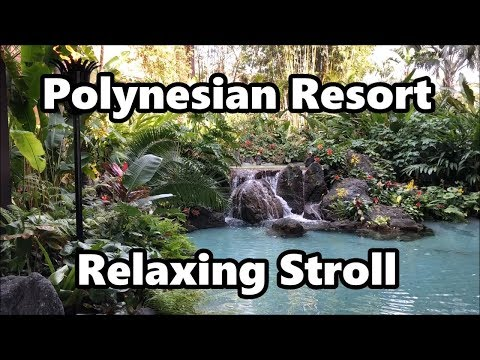 Disney's Polynesian Village Resort | Relaxing Stroll 2018 | Walt Disney World