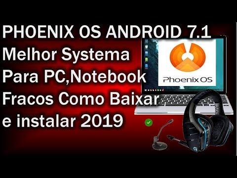 PHOENIX OS ANDROID 7.1 Melhor Systema  Para PC,Notebook Fracos Como Baixar e instalar 2019
