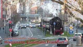 Historische Eisenbahn Frankfurt / Mit Dampf durch Frankfurt (HD)