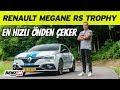 Renault Megane RS Trophy test sürüşü | En hızlı önden çeker | Nürburgring'de kullandık