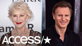 Helen Mirren & Liam Neeson Dish On Their Past Love Affair: 'We Were A Serious Item' | Access