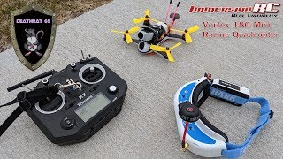 ImmersionRC Vortex 180 | Basic Intro with FPV Flight | DEATHRAT69 Training Flight 1
