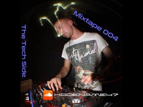 Kodename47 - Mixtape 004 - The Tech Side