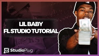 How To Make A Lil Baby Type Beat On FL Studio | Lil Baby Tutorial From Scratch