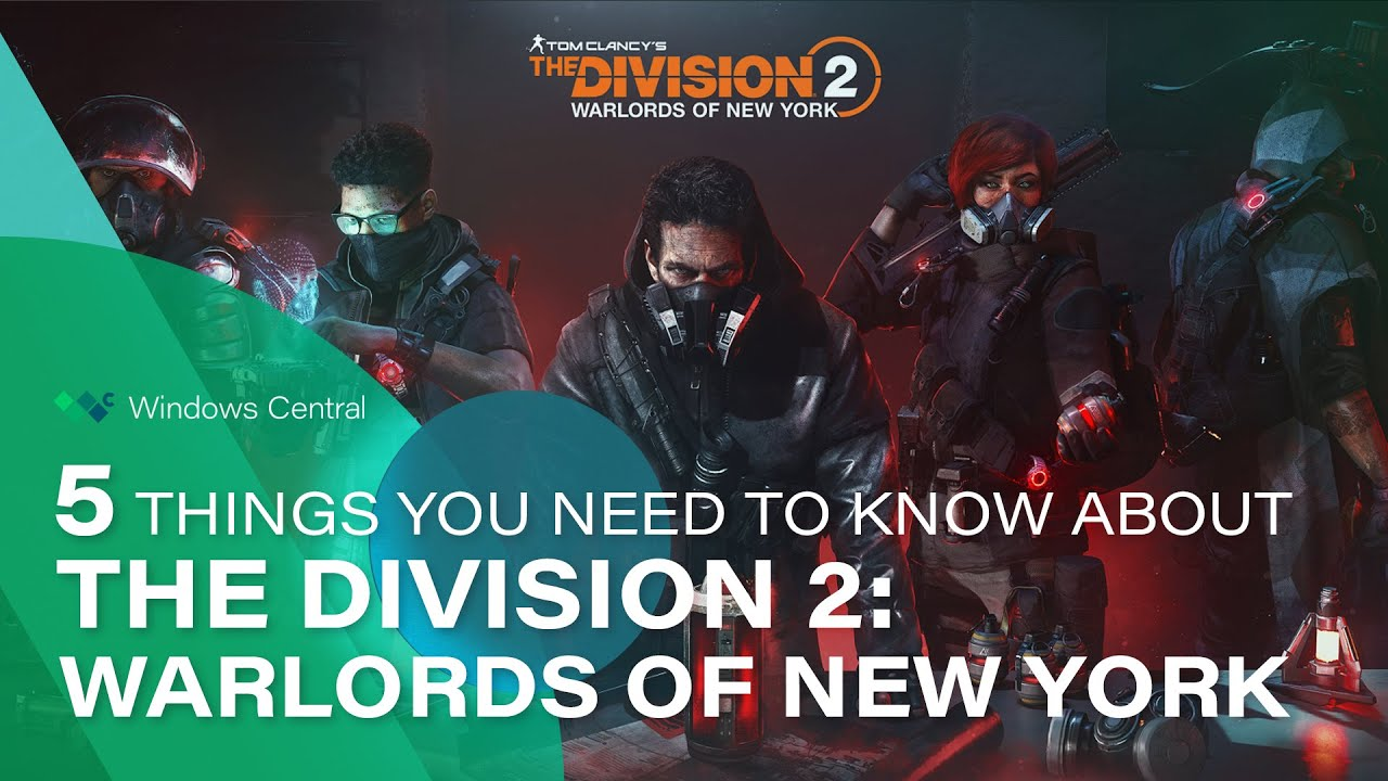 5 Things You Need To Know About The Division 2 Warlords Of New