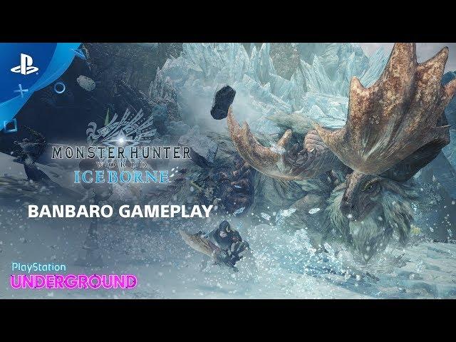 Monster Hunter World: Iceborne - Banbaro Gameplay | PlayStation Underground