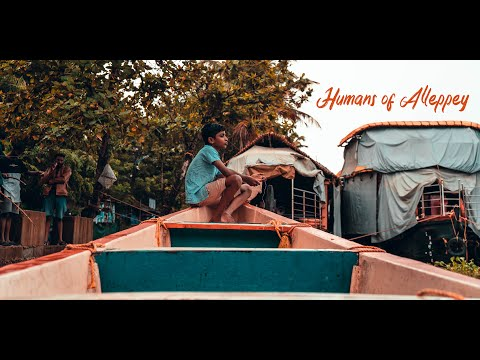 Humans Of Alleppey | Alleppey 2019 | Kerala Tourism