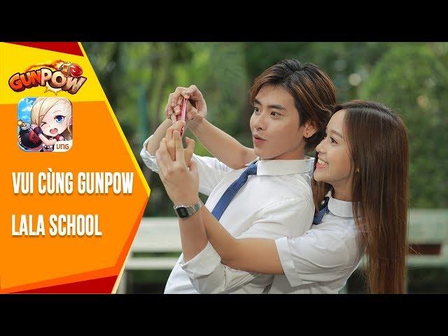 GUNPOW MOBI | LALA SCHOOL - VUI CÙNG GUNPOW | PHIM CA NHẠC