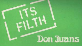 Don Juans - It's Filth