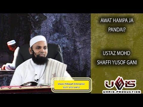 Awat Ampa Aja Pandai? - Ustaz Mohd Shaffi Yusof Gani