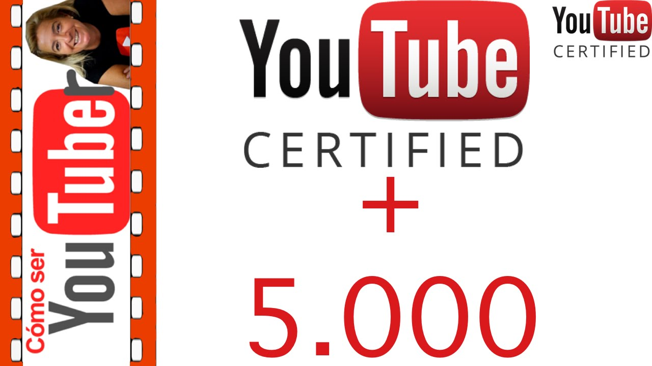 Ventajas de 5000 suscriptores y youtube certified - YouTube