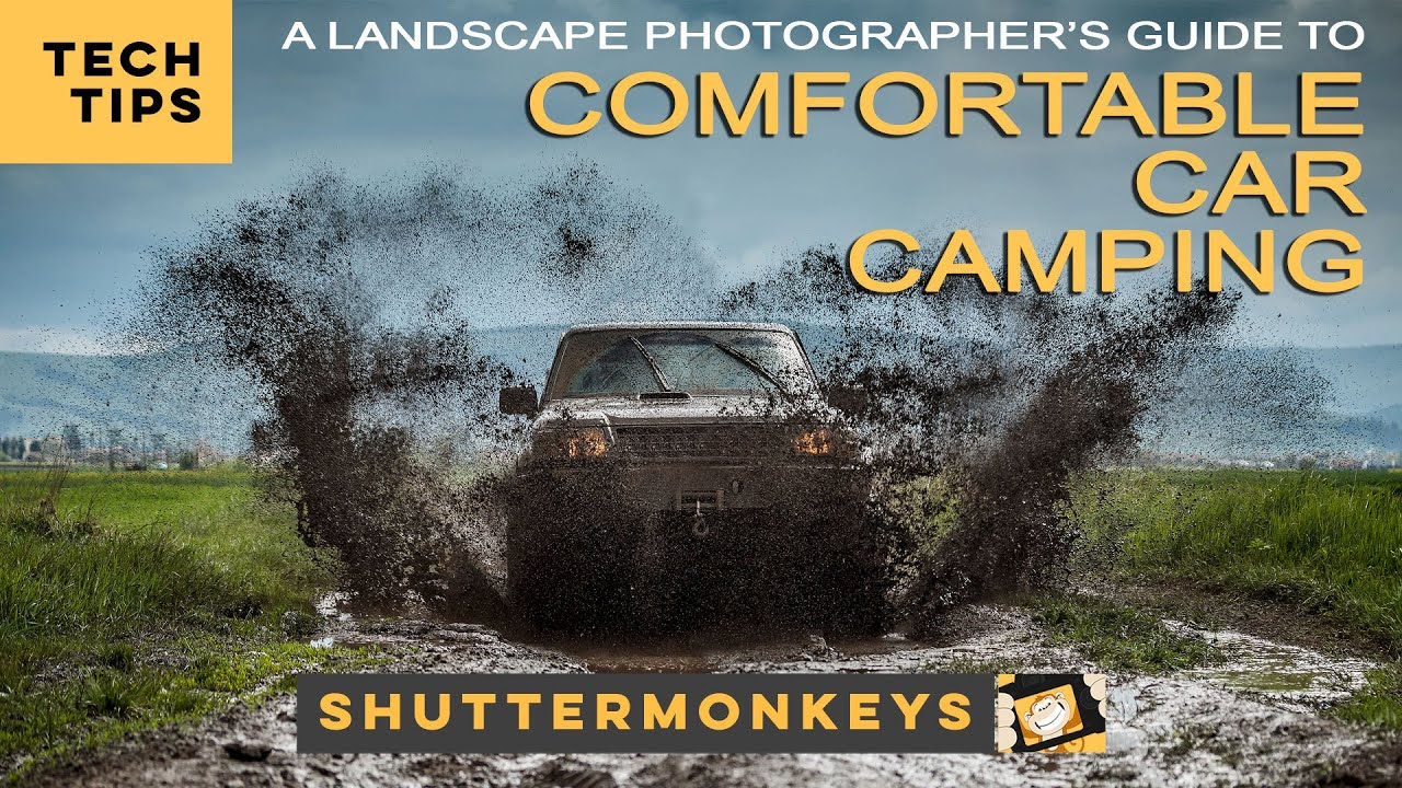 Comfortable Car Camping: A Landscape Photographer's Guide