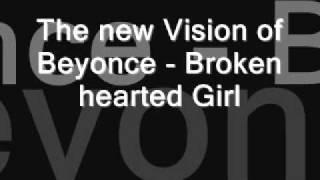 Video The new Vision of Beyonce - Broken hearted Girl (FL Studio Mix) download MP3, 3GP, MP4, WEBM, AVI, FLV Juli 2018