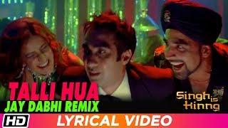 Talli Hua Remix | Jay Dabhi Remix | Singh Is Kinng| Akshay Kumar| Katrina K| Labh Janjua| Neeraj S