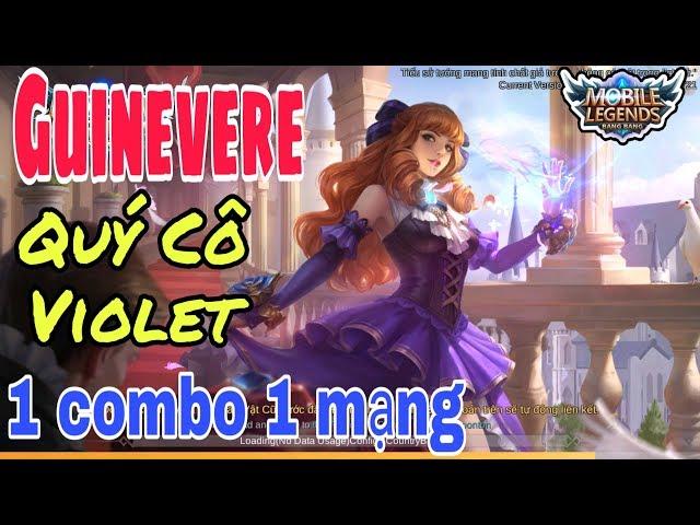 Mobile legends: GUINEVERE - Quý Cô Violet , pháp sư siêu cơ động có lối đánh cực đa dạng