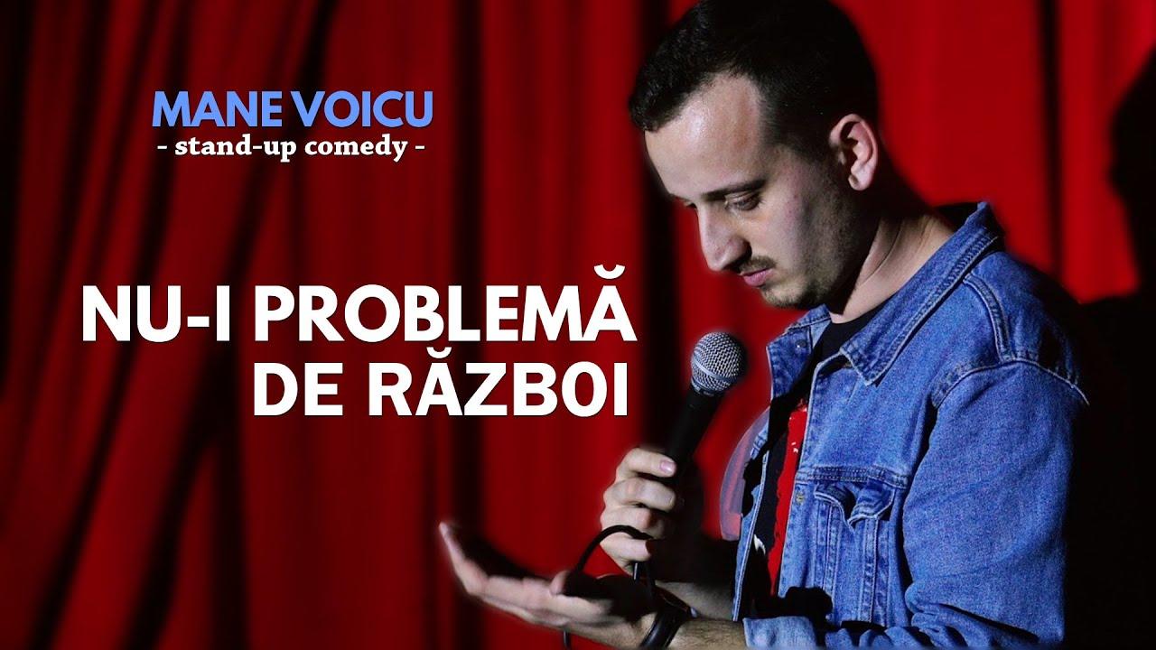Mane Voicu | Nu-i problema de razboi | Stand Up Comedy