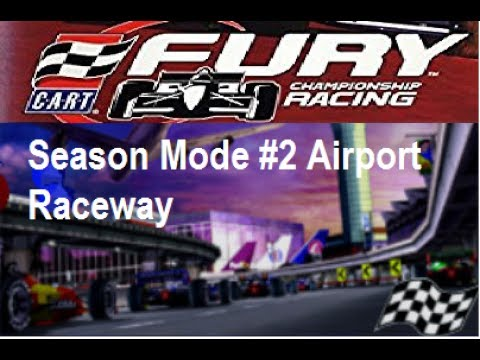 CART Fury Championship Racing - Season Mode #2 Airport Raceway