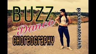 BUZZ Dance Choreography | Dance Steps - Must Watch | passionateaish