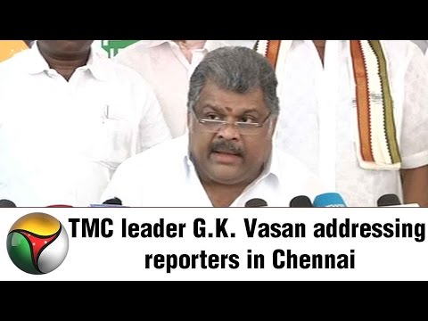 TMC leader G.K. Vasan addressing reporters in Chennai