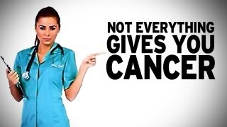 Everything Does NOT Give You Cancer!