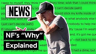 "NF's ""WHY"" Explained 