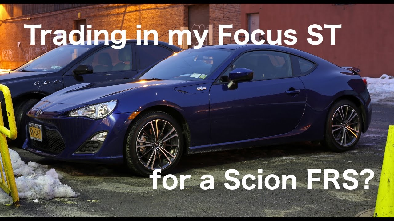 Trading In My Focus St For A Scion Fr S