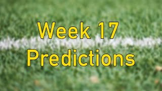 Week 17 Football Picks/NFL Week 17 Predictions and Discussion!