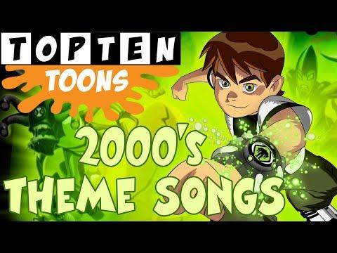 Top 10 2000's Cartoon Theme Songs