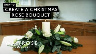 How To Create A Christmas Rose Bouquet From Waitrose