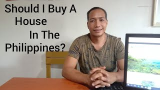 Should I Buy a House in the Philippines? Paul in the Philippines  Old Dog New Tricks July 3, 2020