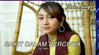 Download lagu Jihan Audy - Sakit Dalam Bercinta  (Official Music Video)