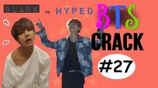 BTS Crack #27 - Blank Tae vs Hyped Tae