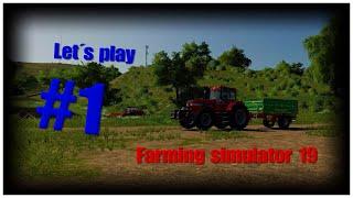 Let´s play #1 Farming Simulator 19