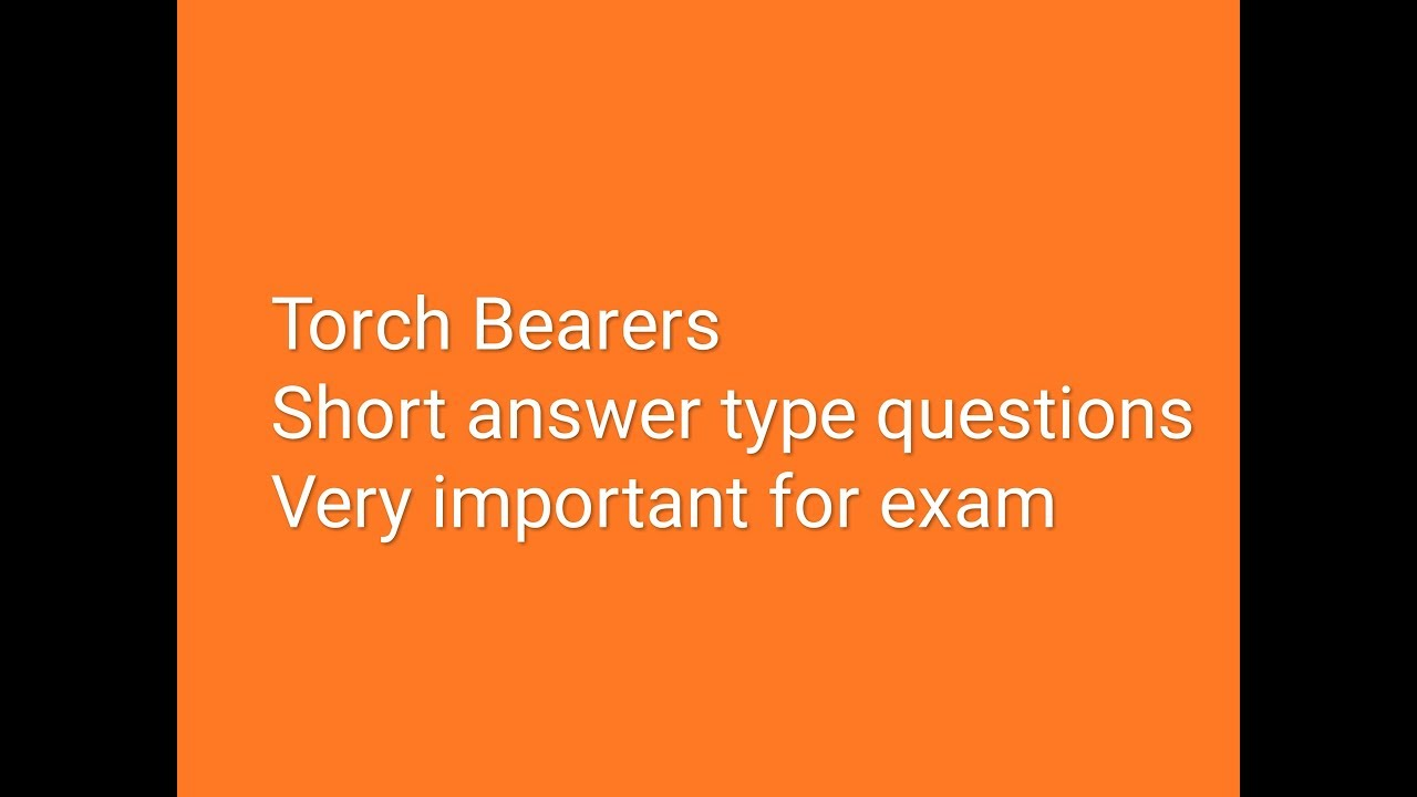Torch Bearers (Short Answer type questions) very important for class 10th  up board