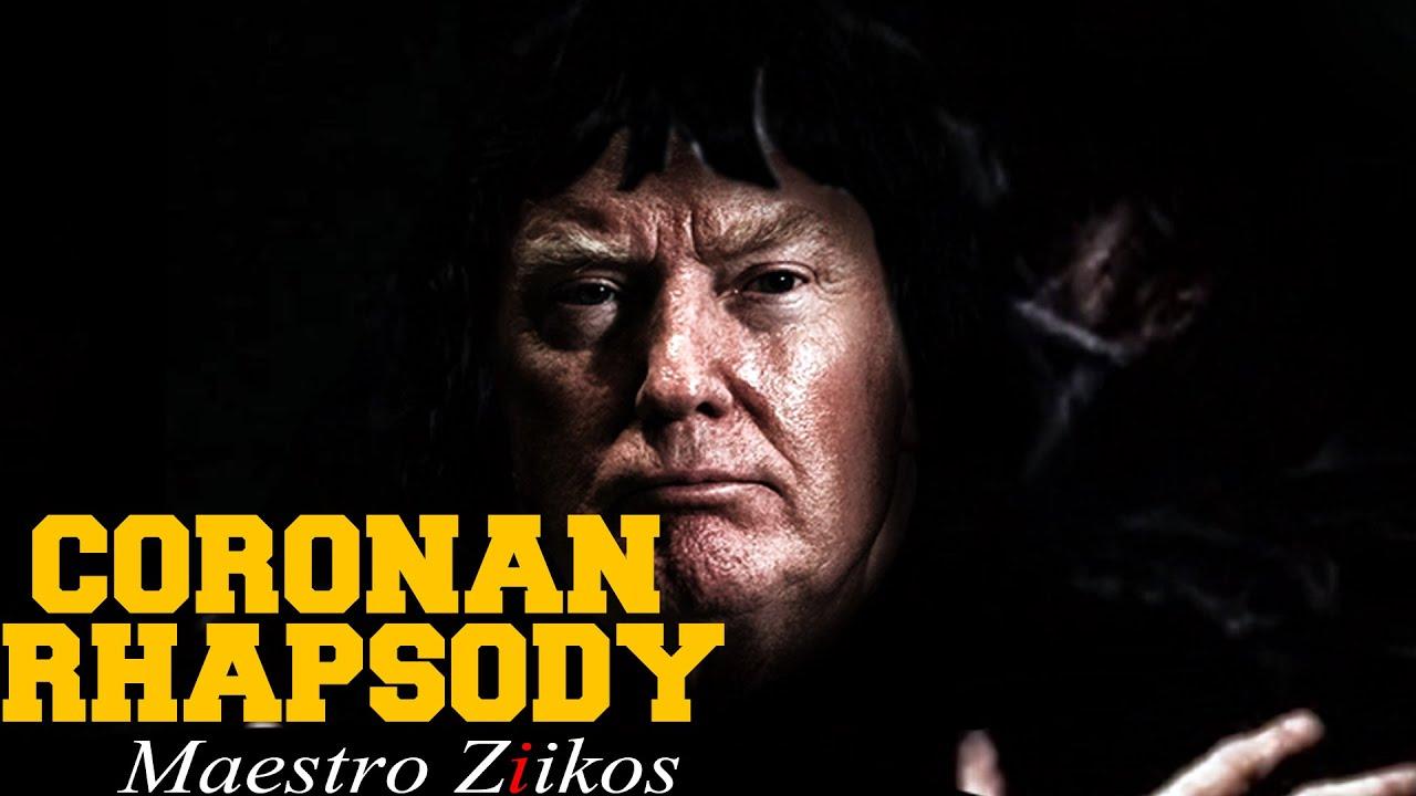 Coronan Rhampsody - (Donald Trump Parody) Queen – Bohemian Rhapsody