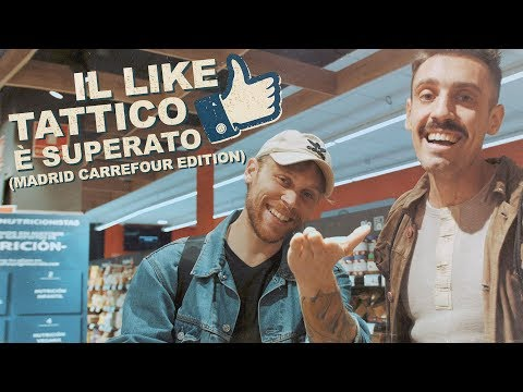 IL LIKE TATTICO È SUPERATO (MADRID CARREFOUR EDITION)