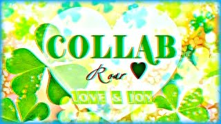 ☆ COLLAB → Roar ♡ | Love & Joy ツ