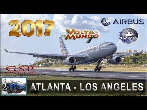 NOVO SIMULADOR DE VOO 2017   VOLTA AO MUNDO   A330   ATLANTA (KATL) - LOS ANGELES (KLAX)   IVAO