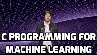 C Programming for Machine Learning (LIVE)