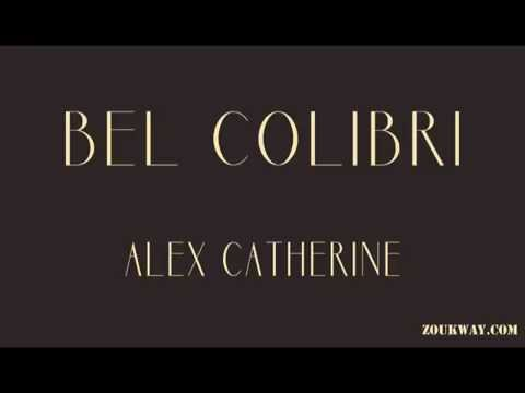 Alex CATHERINE Pe Pa Fe Semblan (Bel Colibri)