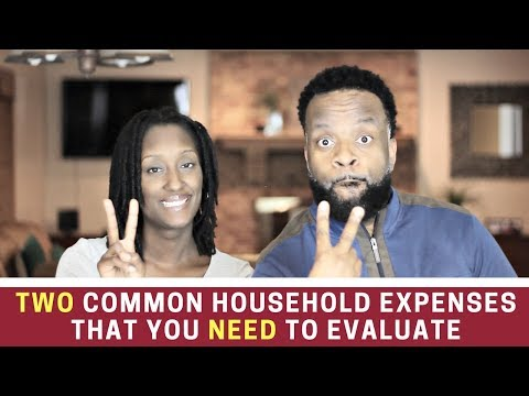 Two Common Household Expenses That You Need to Evaluate