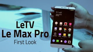 Meet LeTV Le Max Pro, the First Phone Powered by Qualcomm Snapdragon 820