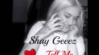 shayla gessler shay geeez tell me prod by shawtychrisbeatz lyrics in description