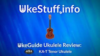 UkeGuide Ukulele Review: Kala KA-T Tenor Ukulele